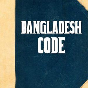 Bangladesh Code, Laws Of Bangladesh;